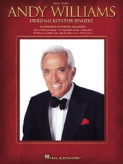 Andy Williams - Original Keys for Singers (Songbook) ebook by Andy Williams