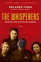 The Whisperers ebook by Orlando Figes