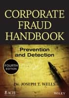 Corporate Fraud Handbook ebook by Joseph T. Wells