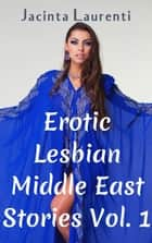 Erotic Lesbian Middle East Stories Vol. 1 ebook by
