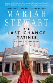 The Last Chance Matinee - A Book Club Recommendation! ebook by Mariah Stewart