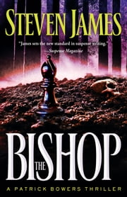 The Bishop (The Bowers Files Book #4) - A Patrick Bowers Thriller ebook by Kobo.Web.Store.Products.Fields.ContributorFieldViewModel