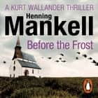 Before The Frost audiobook by Henning Mankell