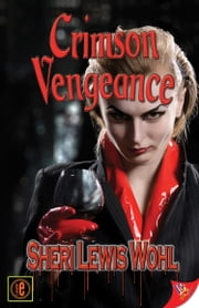 Crimson Vengeance ebook by Sheri Lewis Wohl
