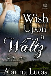 Wish Upon a Waltz eBook par Alanna Lucas