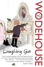 Laughing Gas ebook by P.G. Wodehouse