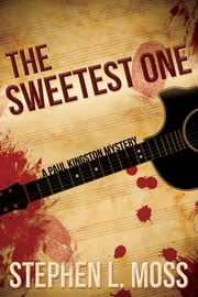 The Sweetest One - A Paul Kingston Mystery ebook by Stephen L. Moss
