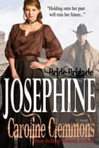 Josephine - Bride Brigade, #1 ebook by Caroline Clemmons