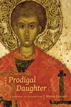 Prodigal Daughter ebook by Myrna Kostash