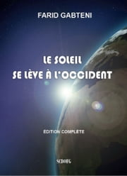 Le Soleil se lève à l'Occident ebook by Farid Gabteni
