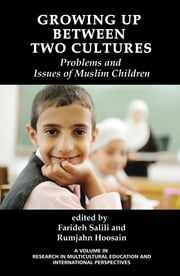 Growing Up Between Two Cultures - Issues and problems of Muslim children ebook by Farideh Salili,Rumjahn Hoosain