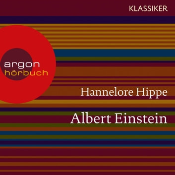Albert Einstein - Ein Leben (Feature) audiobook by Hannelore Hippe