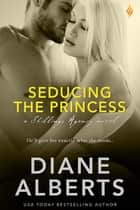 Seducing the Princess ebook by