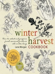 Winter Harvest Cookbook ebook by Lane Morgan