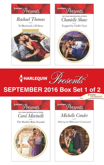 Harlequin Presents September 2016 - Box Set 1 of 2 - To Blackmail a Di Sione\The Sheikh's Baby Scandal\Trapped by Vialli's Vows\Defying the Billionaire's Command ebook by Rachael Thomas,Carol Marinelli,Chantelle Shaw,Michelle Conder