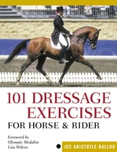 101 Dressage Exercises for Horse & Rider ebook by Jec Aristotle Ballou