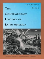 The Contemporary History of Latin America ebook by Tulio Halperín Donghi,John Charles Chasteen