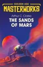 The Sands of Mars ebook by Sir Arthur C. Clarke