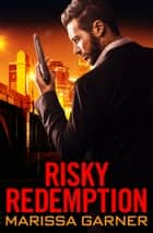 Risky Redemption ebook by Marissa Garner