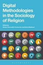 Digital Methodologies in the Sociology of Religion ebook by Sariya Cheruvallil-Contractor, Suha Shakkour