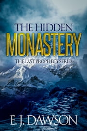 The Hidden Monastery - Novella 1 in The Last Prophecy Series ebook by E. J. Dawson
