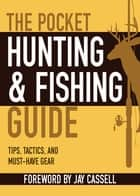 The Pocket Hunting & Fishing Guide ebook by Jay Cassell