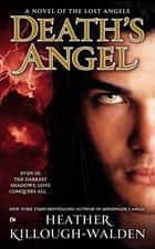 Death's Angel - A Novel of the Lost Angels ebook by Heather Killough-Walden