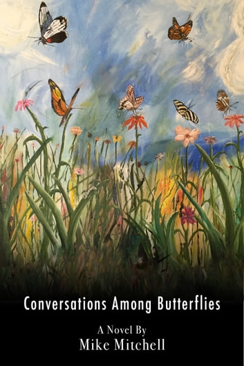 Conversations Among Butterlfies - of metamorphic obligation, voice, and vision ebook by Michael Mitchell
