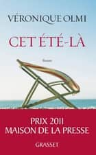 Cet été-là ebook by Véronique Olmi