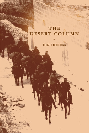 The Desert Column ebook by Ion Idriess