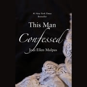 This Man Confessed audiobook by Jodi Ellen Malpas