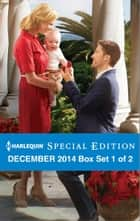 Harlequin Special Edition December 2014 - Box Set 1 of 2 ebook by RaeAnne Thayne,Leanne Banks,Stella Bagwell