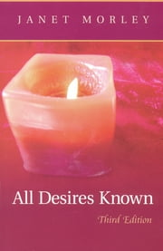 All Desires Known - Third Edition ebook by Janet Morley
