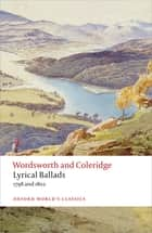Lyrical Ballads - 1798 and 1802 ebook by William Wordsworth, Samuel Taylor Coleridge, Fiona Stafford