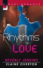 Rhythms of Love - You Sang to Me\Beats of My Heart ebook by Beverly Jenkins, Elaine Overton