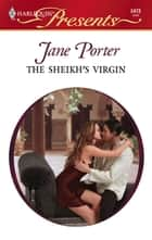 The Sheikh's Virgin ebook by Jane Porter