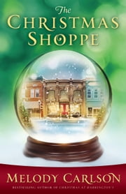 Christmas Shoppe, The ebook by Melody Carlson