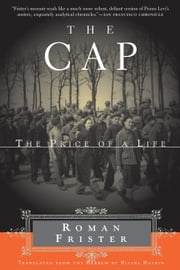 The Cap - The Price of a Life ebook by Roman Frister,Hillel Halkin
