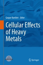 Cellular Effects of Heavy Metals ebook by
