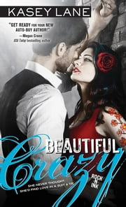 Beautiful Crazy ebook by Kasey Lane