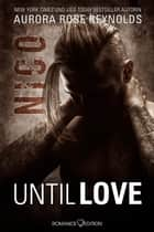 Until Love: Nico eBook by Aurora Rose Reynolds, Bianca Andreasen