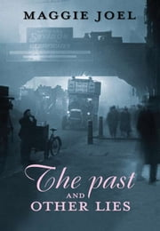 The Past and Other Lies ebook by Maggie Joel