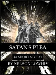Satan's Plea ebook by Nelson Lowhim