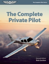 The Complete Private Pilot (epub) ebook by Bob Gardner