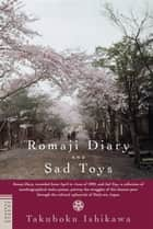 Romaji Diary and Sad Toys ebook by Takuboku Ishikawa, Sanford Goldstein, Seishi Shinoda