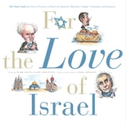 For the Love of Israel - The Holy Land: From Past to Present. An A-Z Primer for Hachamin, Talmidim, Vatikim, Noodnikim, and Dreamers ebook by Rabbi Steven Stark Lowenstein,Mark Anderson