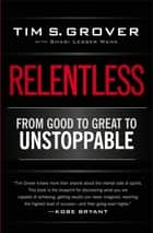 Relentless ebook by Tim S. Grover,Shari Wenk