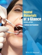Dental Materials at a Glance ebook by J. Anthony von Fraunhofer