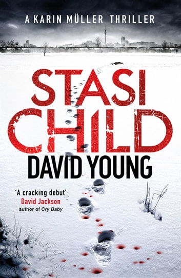 Stasi Child - A Chilling Cold War Thriller ebook by David Young