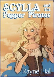 Scylla and the Pepper Pirates ebook by Rayne Hall